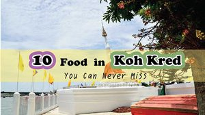 10 Food in Koh Kred You Can Never Miss