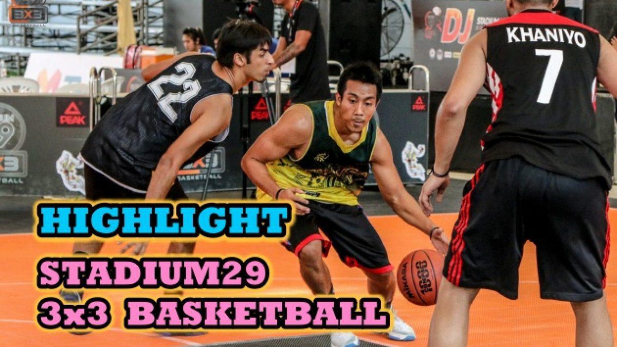 Highlight การเเข่งขัน Stadium29 3x3 Basketball (Summer war) รุ่นประชาชนทั่วไป Group1 (17-18 June 2017)