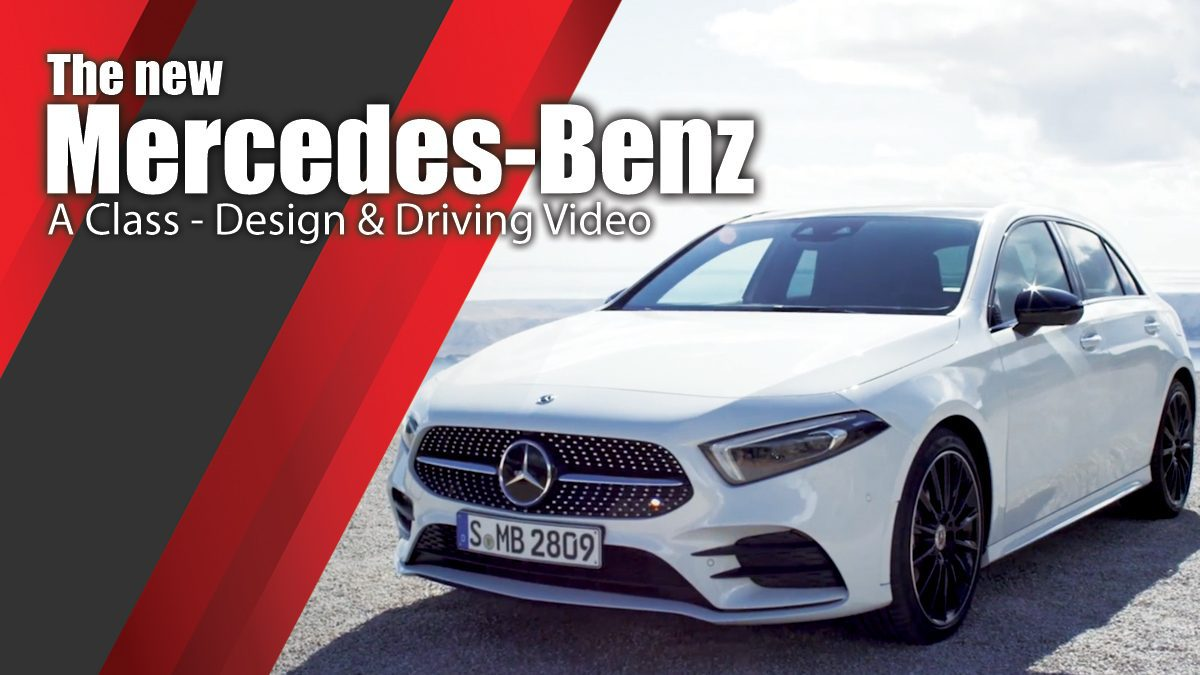 The new Mercedes-Benz A Class - Design & Driving Video