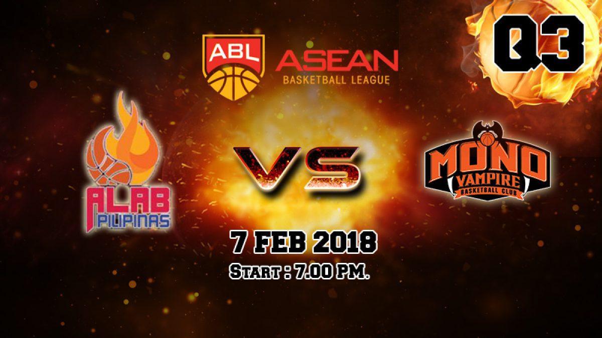 Q3 การเเข่งขันบาสเกตบอล ABL2017-2018 :  Alab Pilipinas (PHI) VS Mono Vampire (THA) 7 Feb 2018