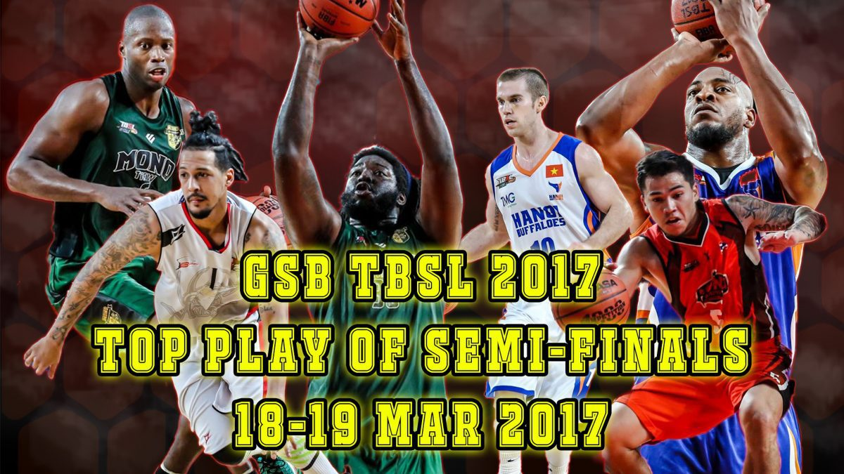 GSB TBSL2017 Top Play Of Semi-Finals (18-19 Mar 2017)