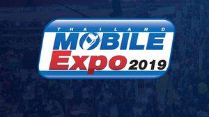 Thailand  Mobile Expo 2019 เริ่มแล้ววันนี้  ที่ไบเทค บางนา