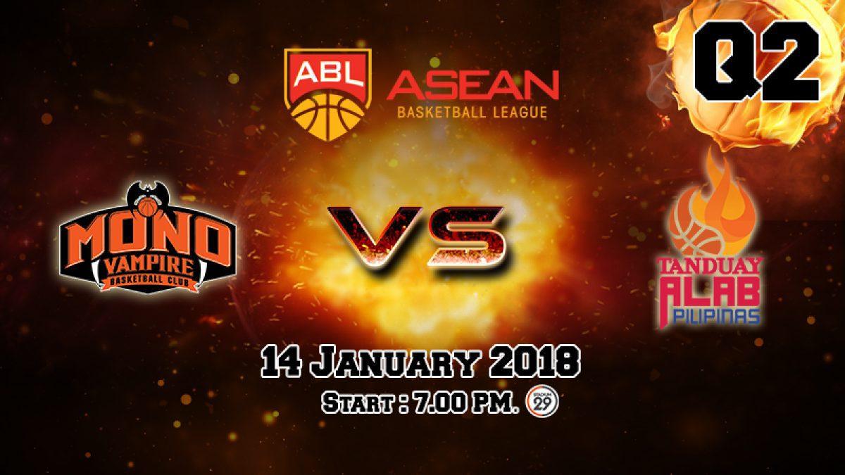 การเเข่งขันบาสเกตบอล ABL2017-2018 : Mono Vampire (THA) VS Tanduay Alab (PHI) Q2 (14 Jan 2018)