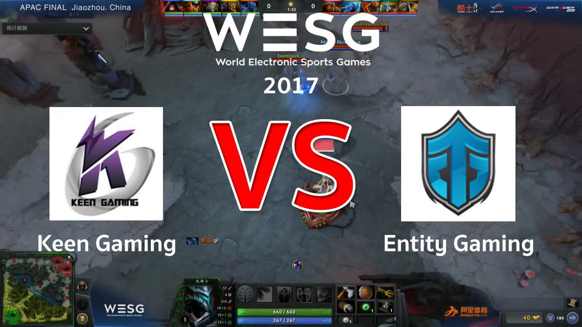 [DOTA2] WESG APAC [1/8 Finals] Keen Gaming VS Entity Gaming (G2)