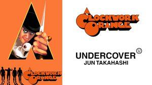 UNDERCOVER เปิดตัวคอลเลคชั่นใหม่ร่วมกับภาพยนตร์สุดคลาสสิค A Clockwork Orange
