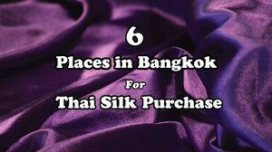 6 Places in Bangkok For Thai Silk Purchase