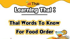 Learning Thai : Thai Words To Know For Food Order