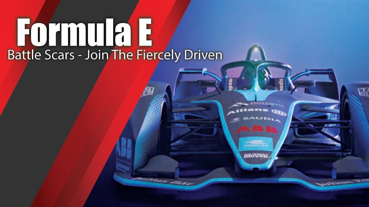 Formula E Battle Scars - Join The Fiercely Driven