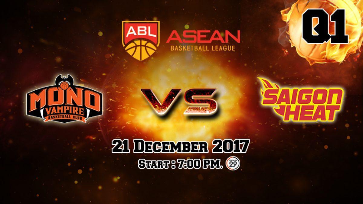 การเเข่งขันบาสเกตบอล ABL2017-2018 : Mono Vampire (THA) VS Saigon Heat (VIE) Q1 (21 Dec 2017)