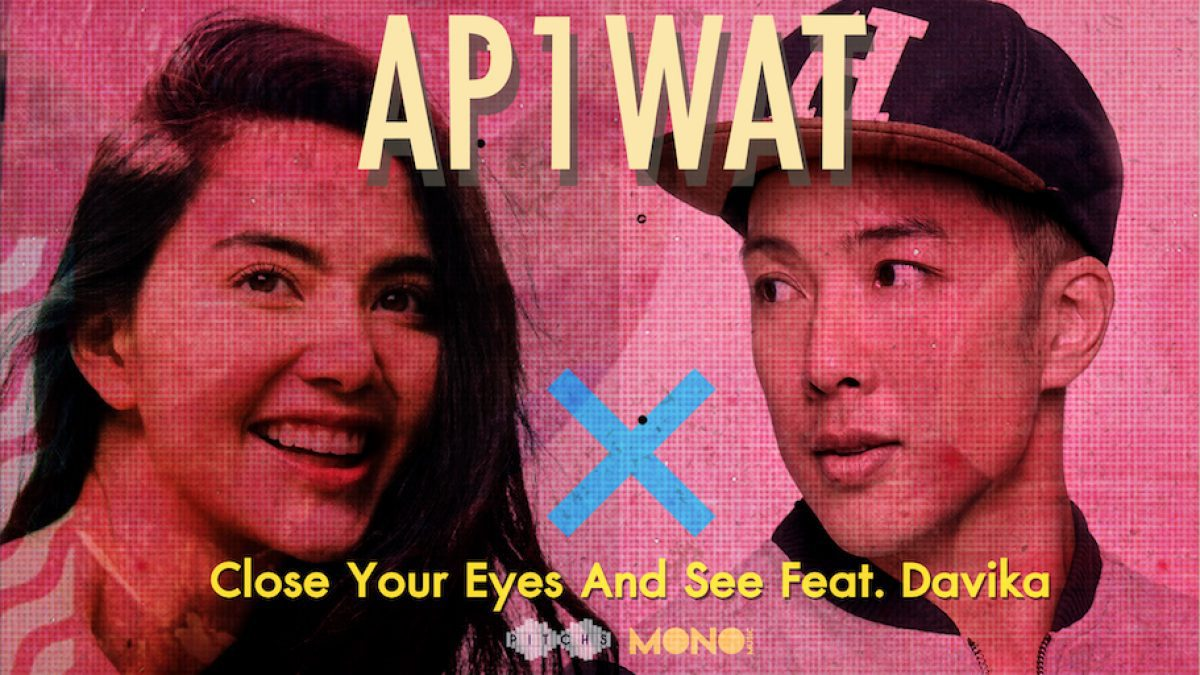 Close Your Eyes And See ft. Davika - AP1WAT [MV Teaser]