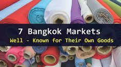 7 Bangkok  Markets  Well – Known for  Their Own Goods