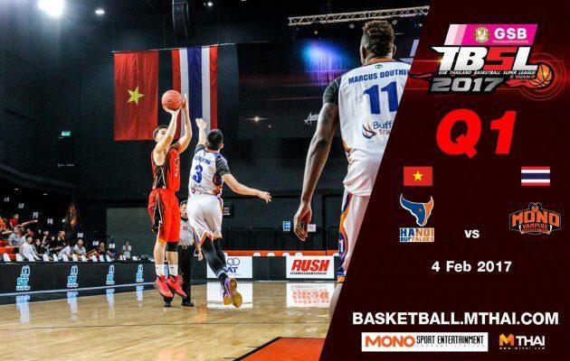 การแข่งขันบาสเกตบอล GSB TBSL2017 คู่ที่3 Hanoi Buffaloes (Vietnam) VS Mono Vampire Q1  4/02/60