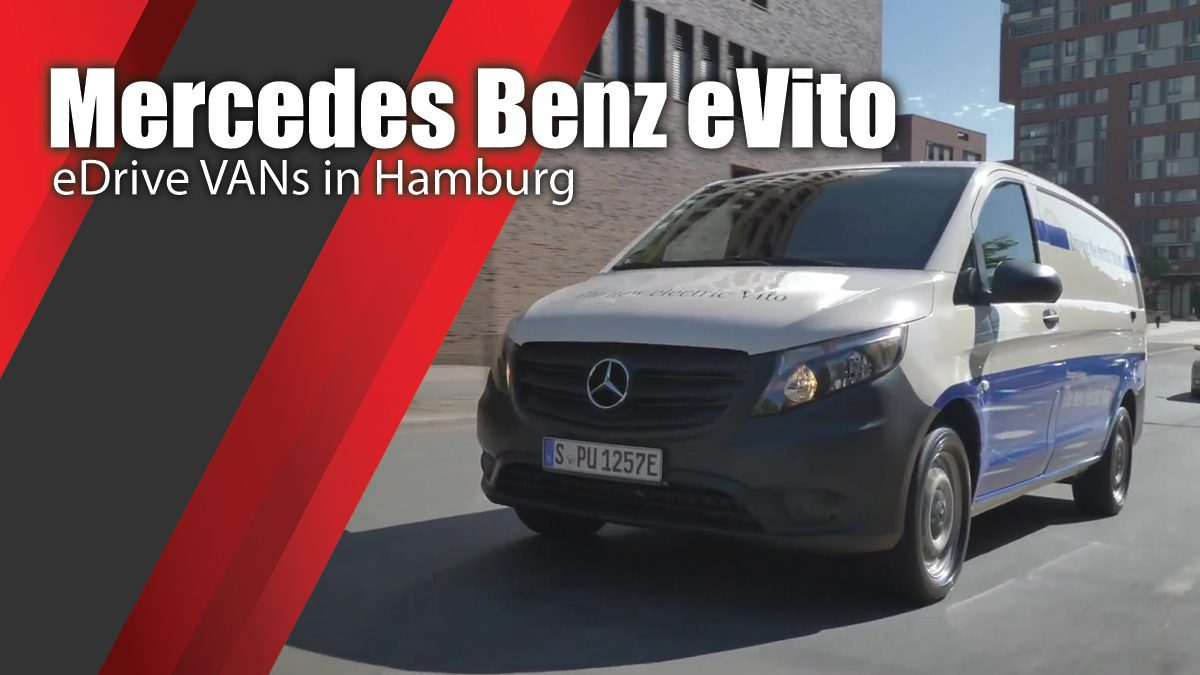eDrive VANs in Hamburg Mercedes Benz eVito Preview