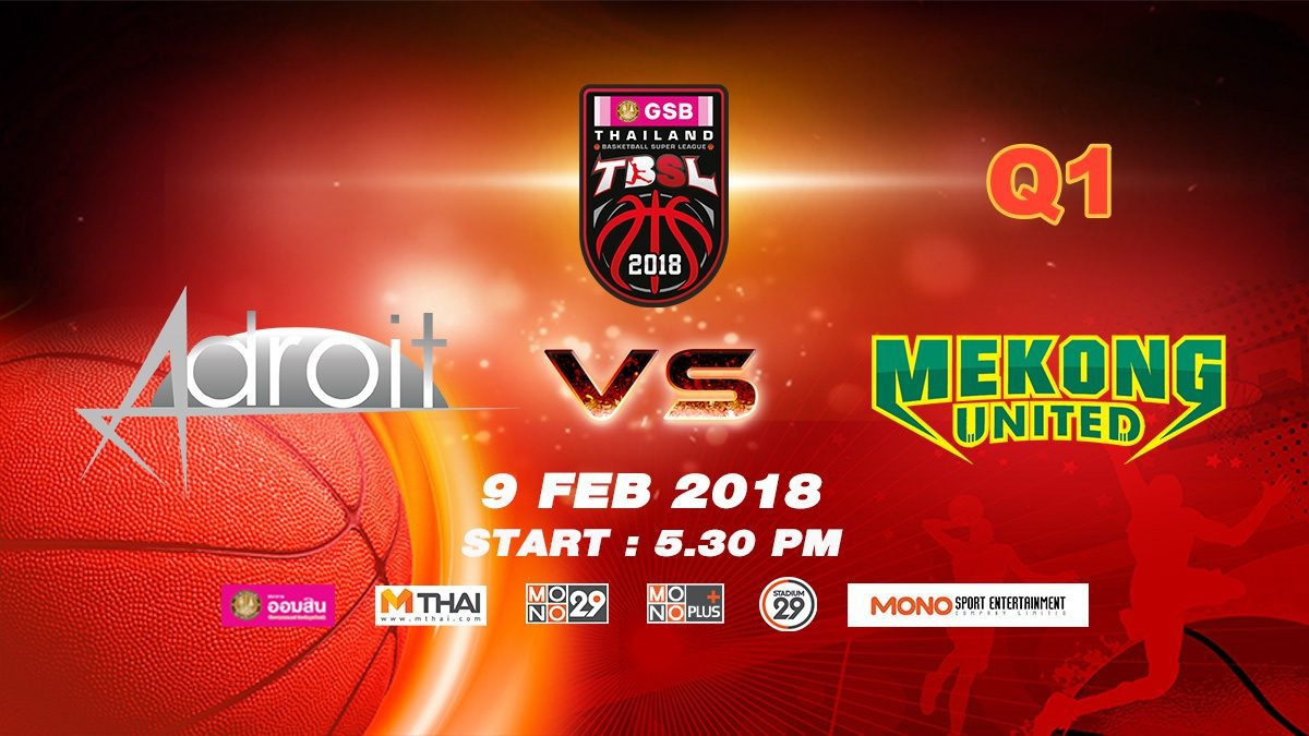 Q1 Adroit (SIN)  VS Mekong Utd.  : GSB TBSL 2018 ( 9 Feb 2018)