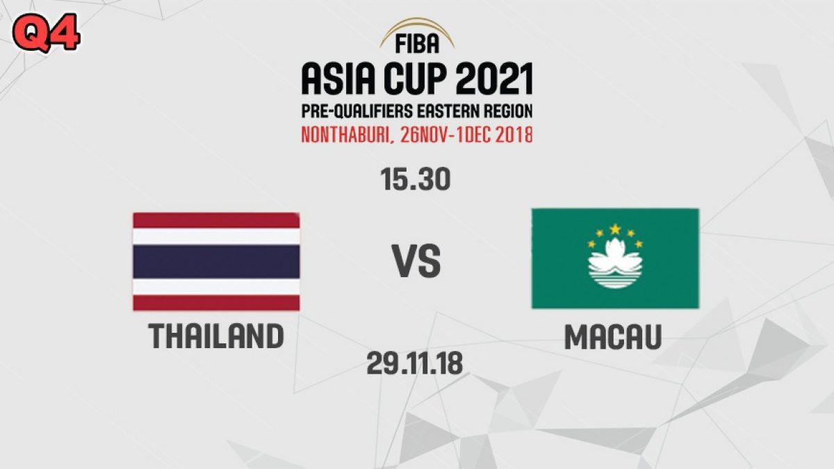 Q4 บาสเกตบอล FIBA ASIA CUP 2021 PRE-QUALIFIERS : THAILAND  VS  MACAU (29 NOV 2018)