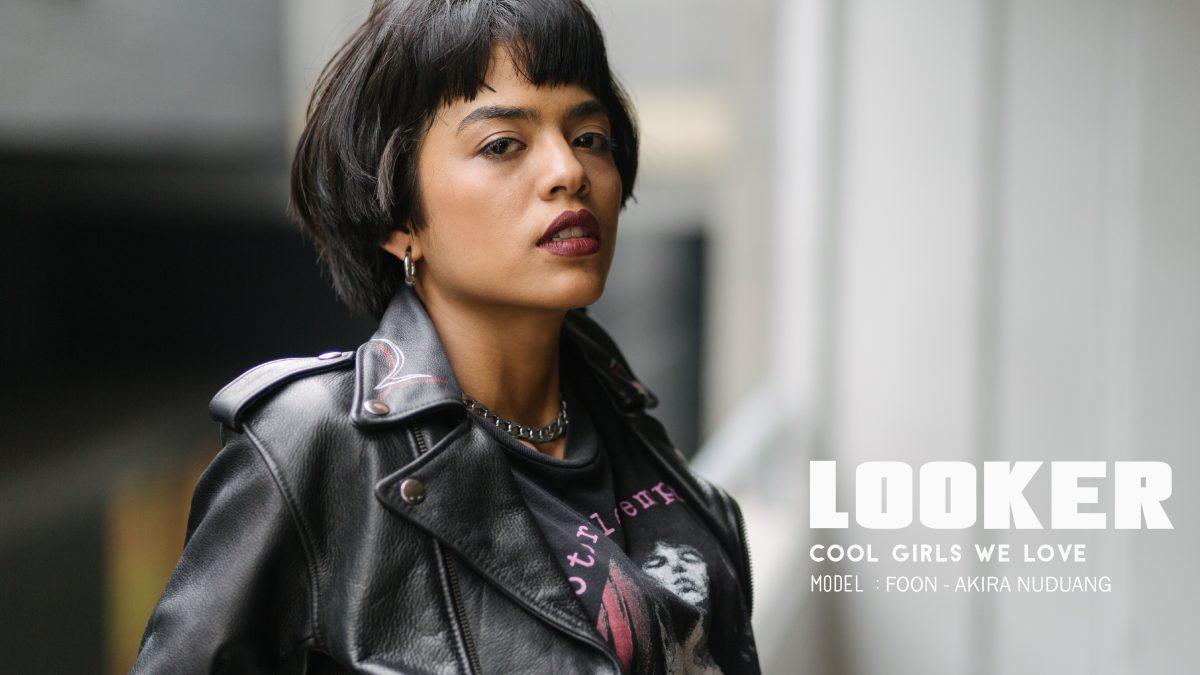 ฝุ่นกับความเท่แบบหวานน้อย  Looker 077 cool girl interview - Foon