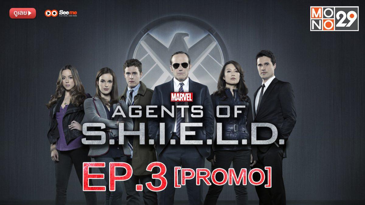 Agents of S.H.I.E.L.D. ชี.ล.ด์. ทีมมหากาฬอเวนเจอร์ส ปี 1 EP.3 [PROMO]