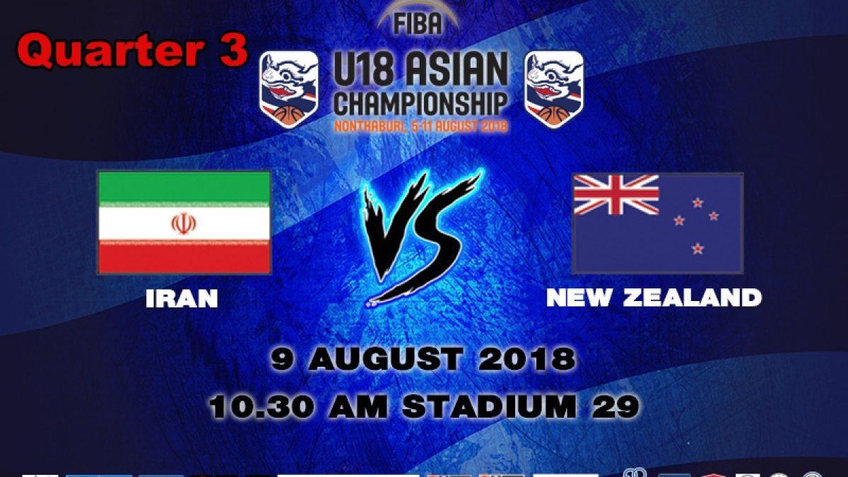 Q3 FIBA U18 Asian Championship 2018 : QF : Iran VS New Zealand (9 Aug 2018)