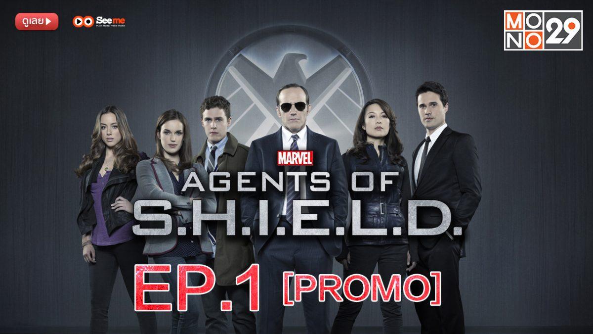 Agents of S.H.I.E.L.D. ชี.ล.ด์. ทีมมหากาฬอเวนเจอร์ส ปี 1 EP.1 [PROMO]