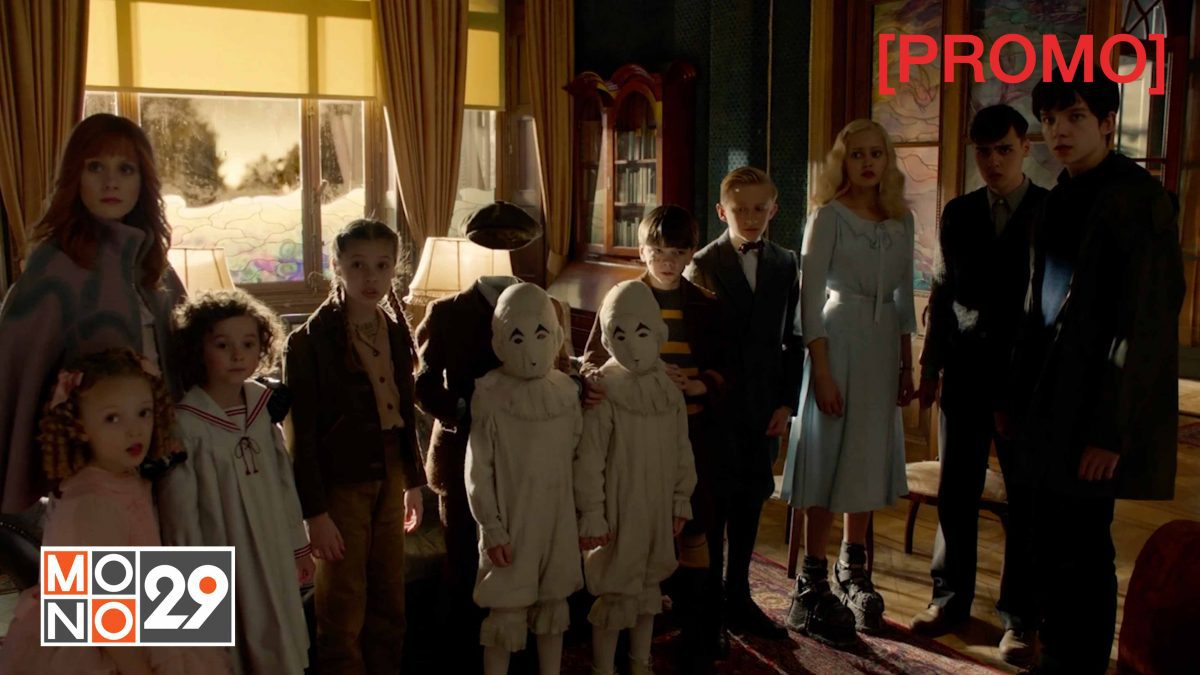 Miss Peregrine's Home for Peculiar Children บ้านเพริกริน เด็กสุดมหัศจรรย์ [PROMO]