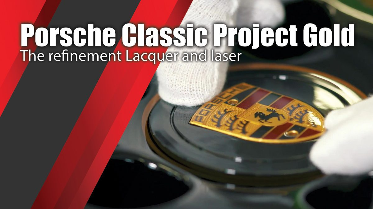 Porsche Classic Project Gold The refinement Lacquer and laser