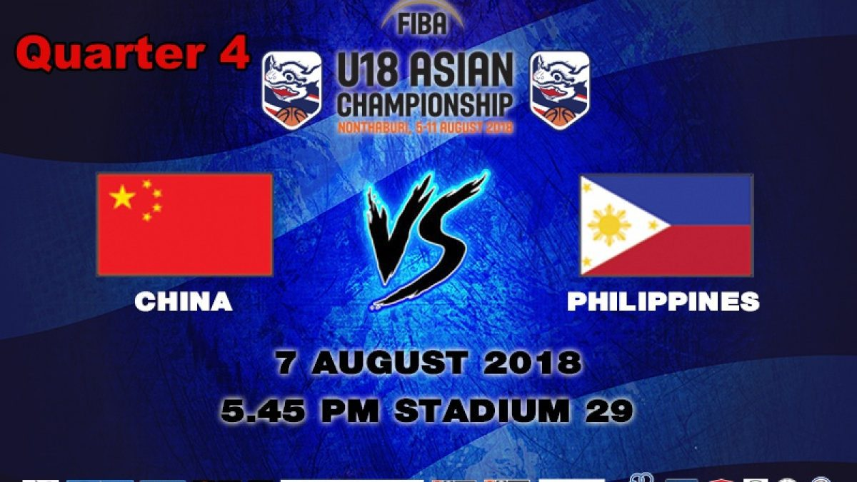 Q4 FIBA U18 Asian Championship 2018 : China VS Philippines (7 Aug 2018)