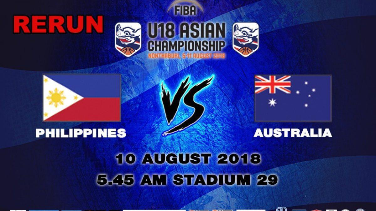 FIBA U18 Asian Championship 2018 : SF : Philippines VS Australia (10 Aug 2018)