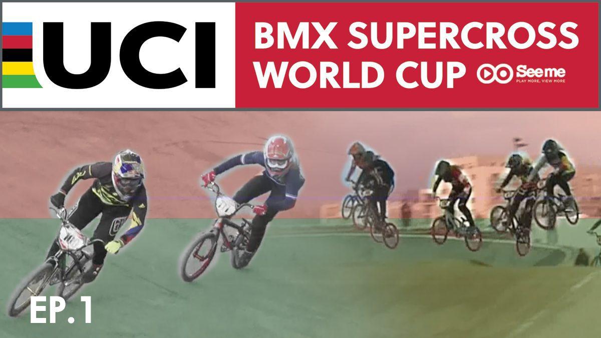 รายการ UCI BMX Supercross World Cup Series 2018 | การแข่งขันปั่นจักรยาน EP.1 [FULL]