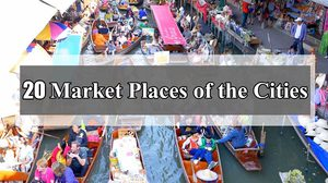 20 Market Places of the Cities You Might Not Want to Miss (Updated)