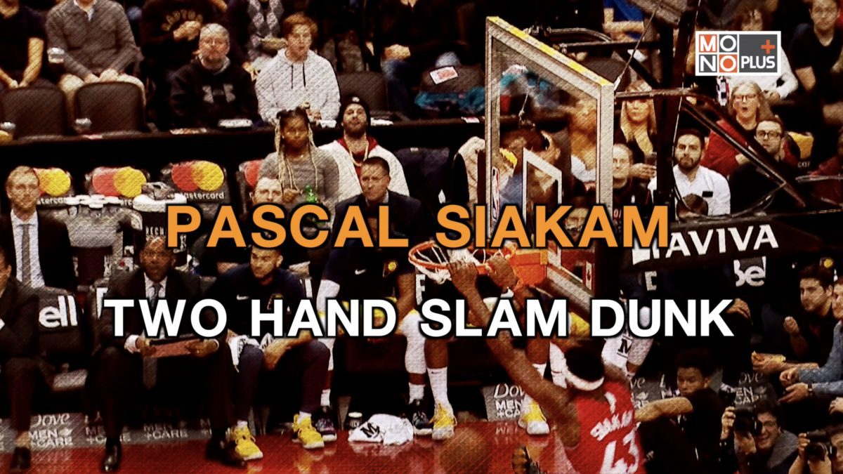 PASCAL SIAKAM  TWO HAND SLAM DUNK