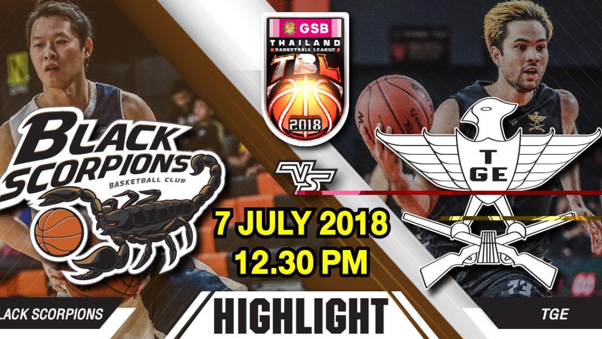 Highlight GSB TBL2018 : Leg2 : Black Scorpions VS TGE ไทยเครื่องสนาม (7 July 2018)
