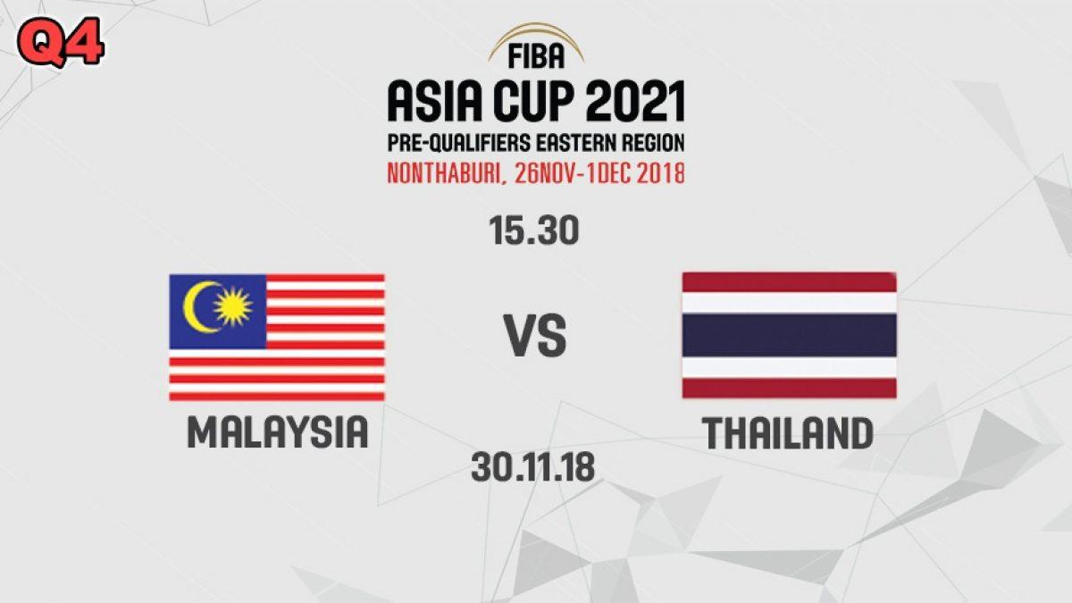 Q4 บาสเกตบอล FIBA ASIA CUP 2021 PRE-QUALIFIERS : MALAYSIA  VS  THAILAND (30 NOV 2018)