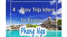 4 Day Trip Idea To Explore Phang Nga