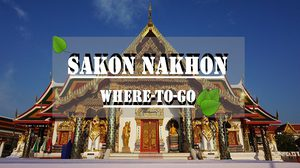 Sakon Nakhon (Phu-thai culture) : 10 Where-to-Go, 4 Foods and 4 Souvenirs