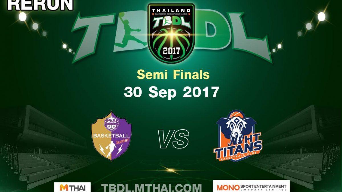 การเเข่งขันบาสเกตบอล TBDL2017  Semie Final : PEA JUNIOR VS HT TITANS  ( 30 Sep 2017 )