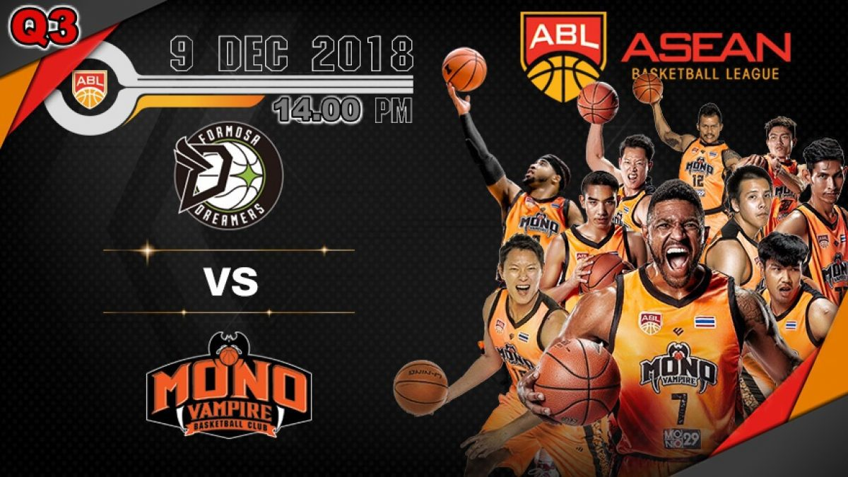 Q3 Asean Basketball League 2018-2019 : Formosa Dreamers VS Mono Vampire  9 Dec 2018