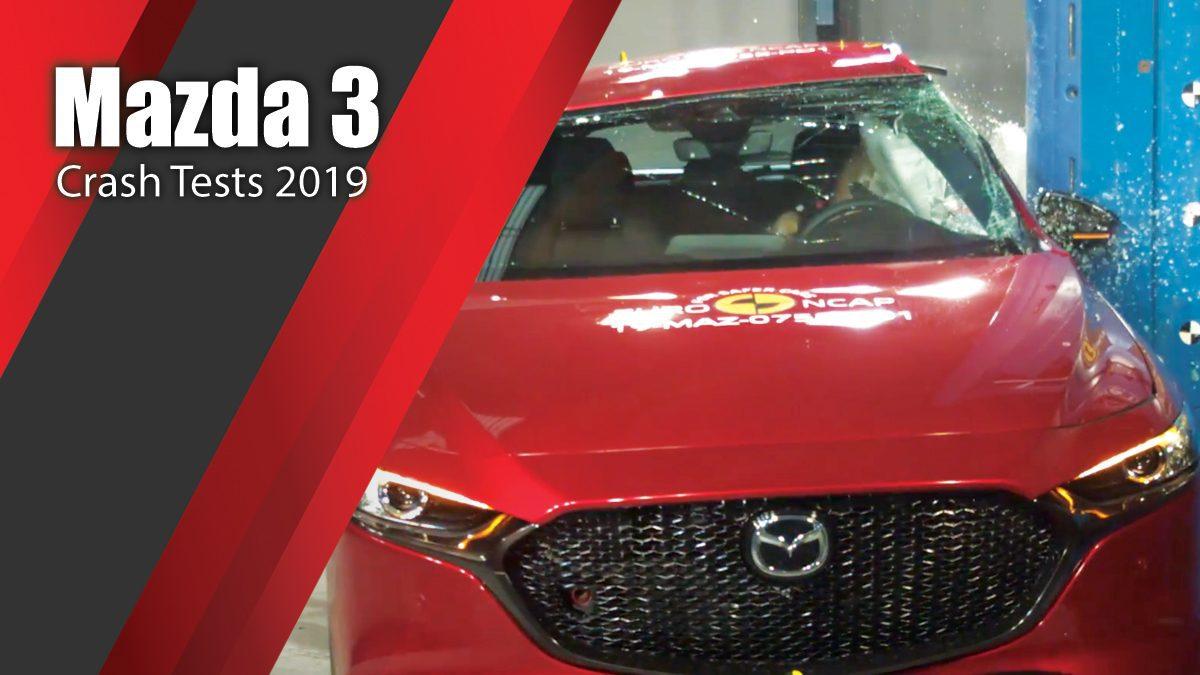 ท้าพิสูจน์ระบบรักษาความภัยของ Mazda 3 - Crash Tests 2019