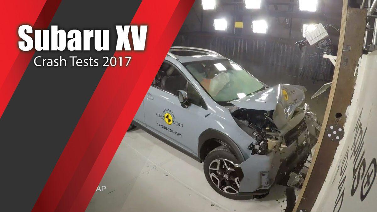 ท้าพิสูจน์ระบบรักษาความภัยของ Subaru XV - Crash Tests 2017