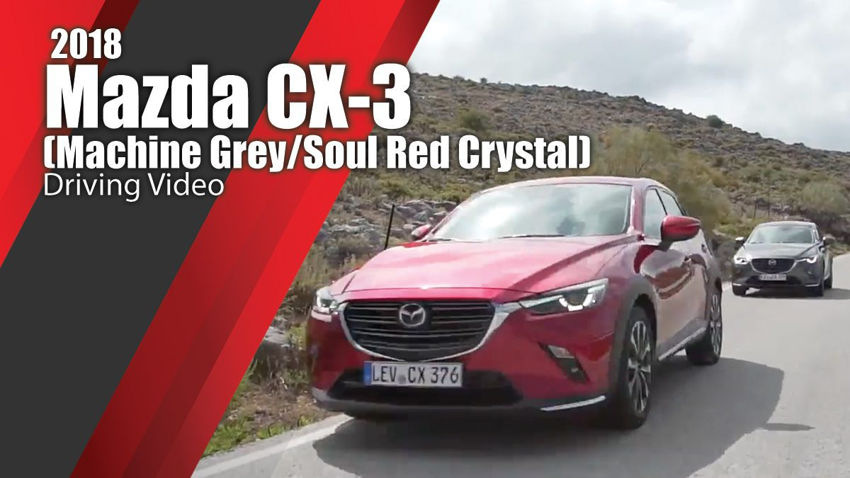 2018 Mazda CX-3 (Machine Grey / Soul Red Crystal) Driving Video