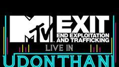MTV EXIT Live in Udon Thani ผู้ชมกว่า 7 พัน ร่วมต่อต้านการค้ามนุษย์