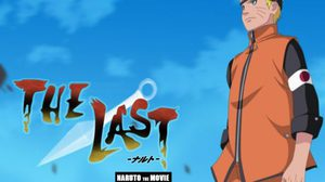 The Last Naruto The Movie ครองตำแหน่งหนังจอเงินอับดับ 1 ของซีรีย์นารูโตะ
