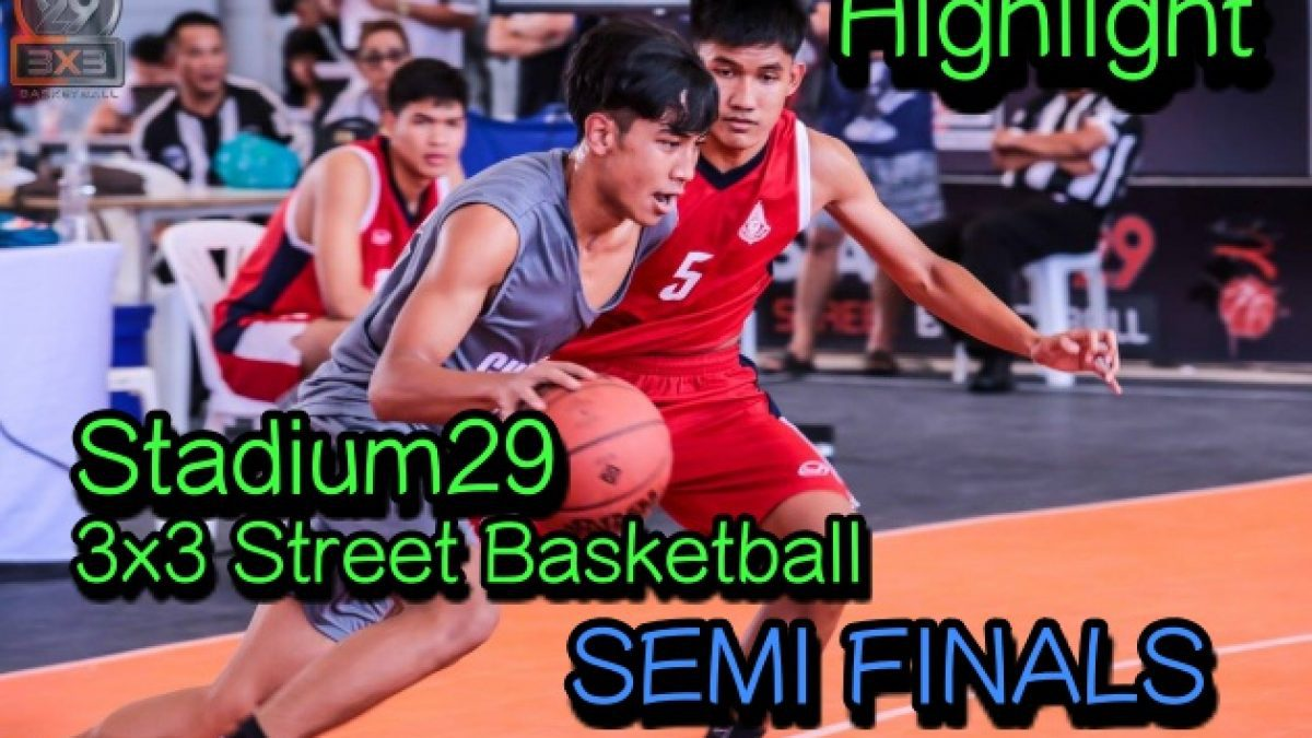 Highlight Stadium29 3x3 Street Basketball Semi Final (1)