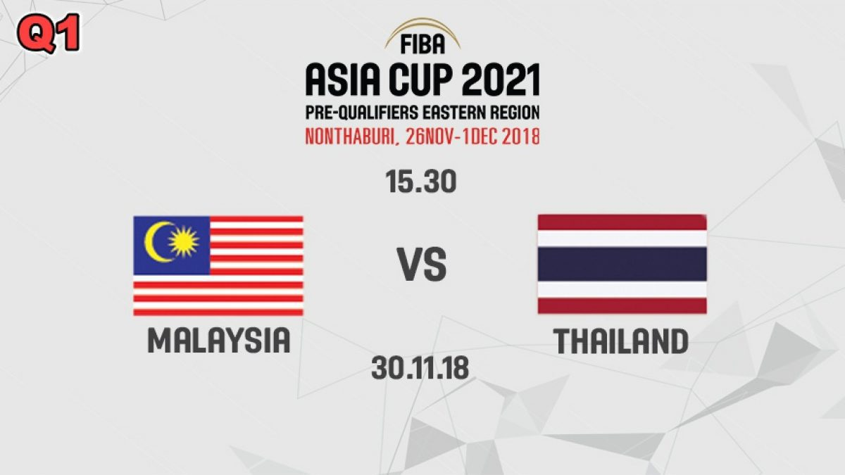 Q1 บาสเกตบอล FIBA ASIA CUP 2021 PRE-QUALIFIERS : MALAYSIA  VS  THAILAND (30 NOV 2018)