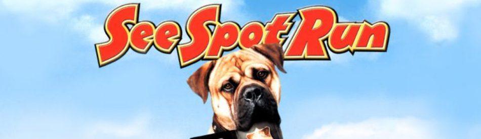 See Spot Run คุณตูบเจ้าปัญญา คุณหมาปัญหาเยอะ