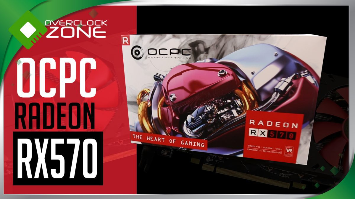 รีวิว OCPC Radeon RX570 4GB : Graphic Card