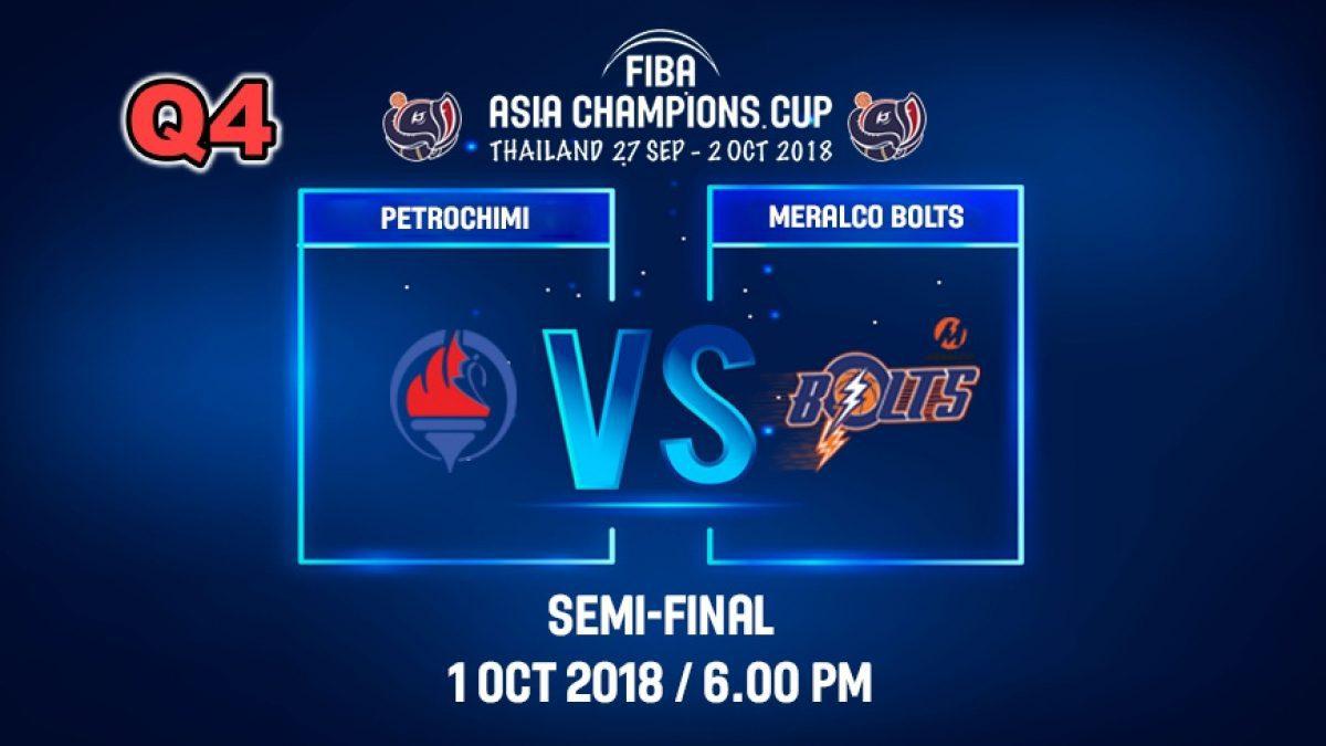 Q4 FIBA  Asia Champions Cup 2018 :SE-MI: Petrochimi (IRI) VS Meralco Bolts (PHI) 1 Oct 2018