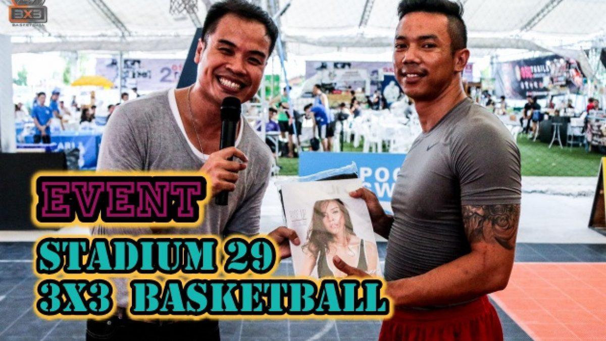 """กิจกรรม ความสนุกสนาน การเเข่งขัน Stadium29 3X3 Basketball """"Summer War"""" ประชาชนทั่วไป Group1 (17-18 June 2017)"""