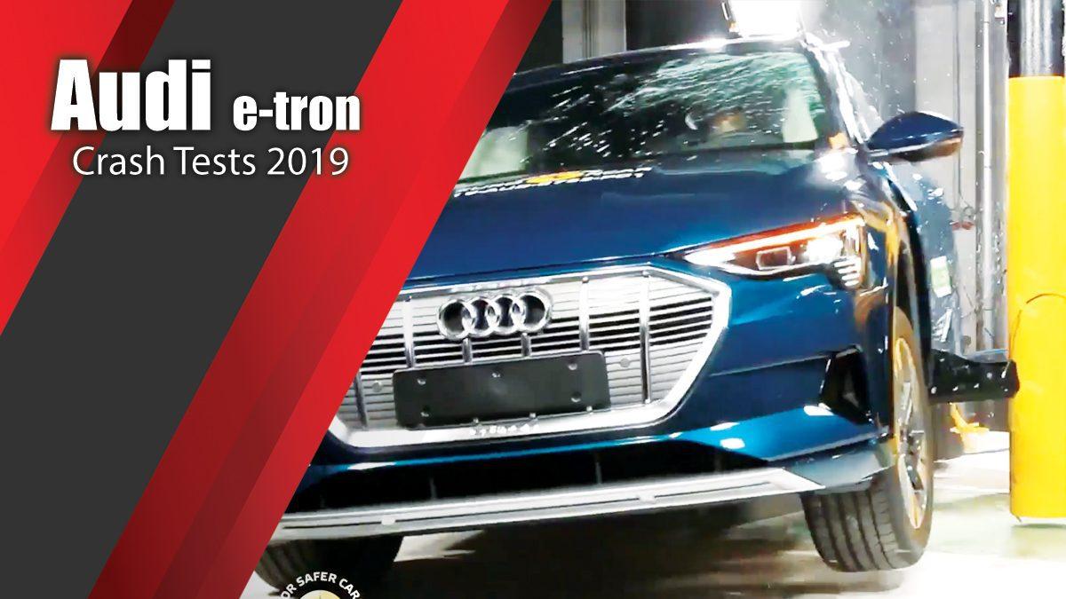 ท้าพิสูจน์ระบบรักษาความภัยของ Audi e-tron - Crash Tests 2019