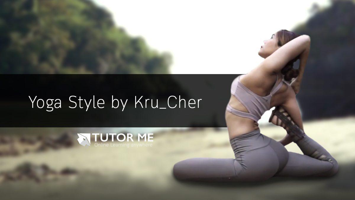 """""""Yoga Style by Kru'Cher"""""""