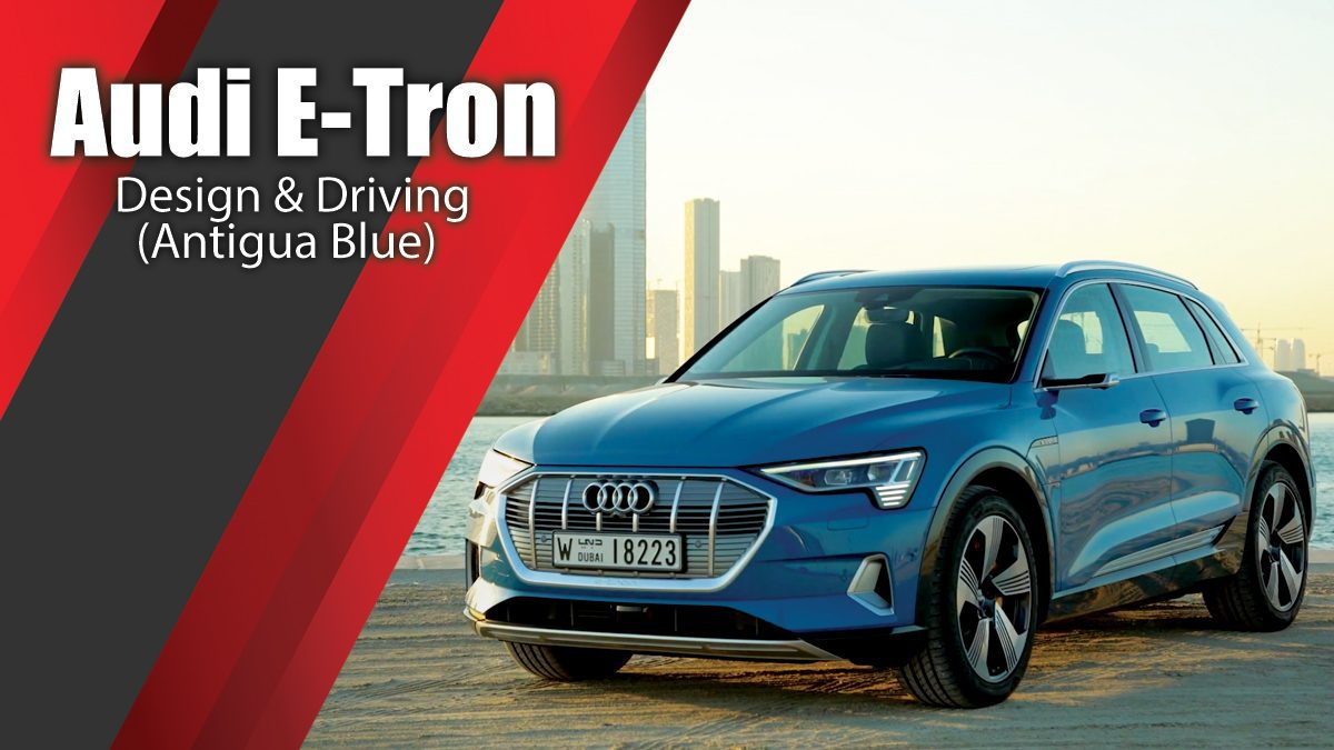 Audi E-Tron Design & Driving in Antigua Blue